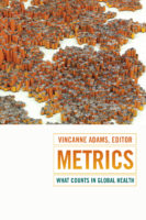 On the Benefits and Limitations of Using Metrics in Global Health