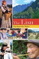 """""""No Longer Far from the Ruler"""": A """"Then and Now"""" Portrayal of the Indigenous Lisu of Mainland Southeast Asia and Southwest China"""