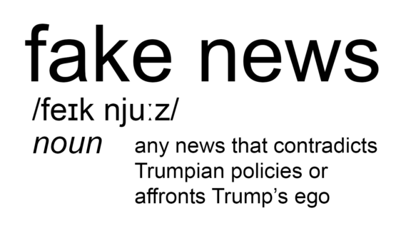 """Fake News, pronounced"" feik nju:zl, noun, means ""any news that contradicts Trumpian politicis or affronts Trump's ego."""
