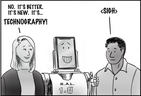 The Robot smiles a toothy grin, and gives a thumbs up. The woman says: 'No. It's better. It's new. It's...TECHNOGRAPHY!' The man replies: '<sign>'