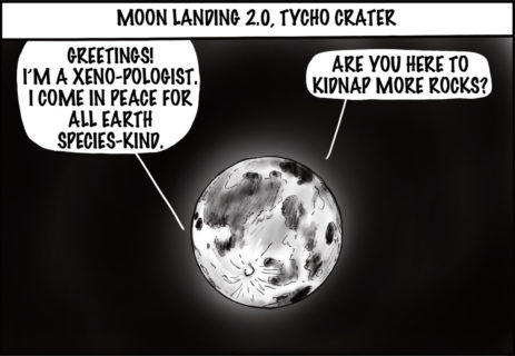 Illustration of the moon floating in space. One speech bubble reads, 'Greetings! I'm a xeno-pologist. I come in peace for all Earth Species-kind.' The other speech bubble responds, 'Are you here to kidnap more rocks?'