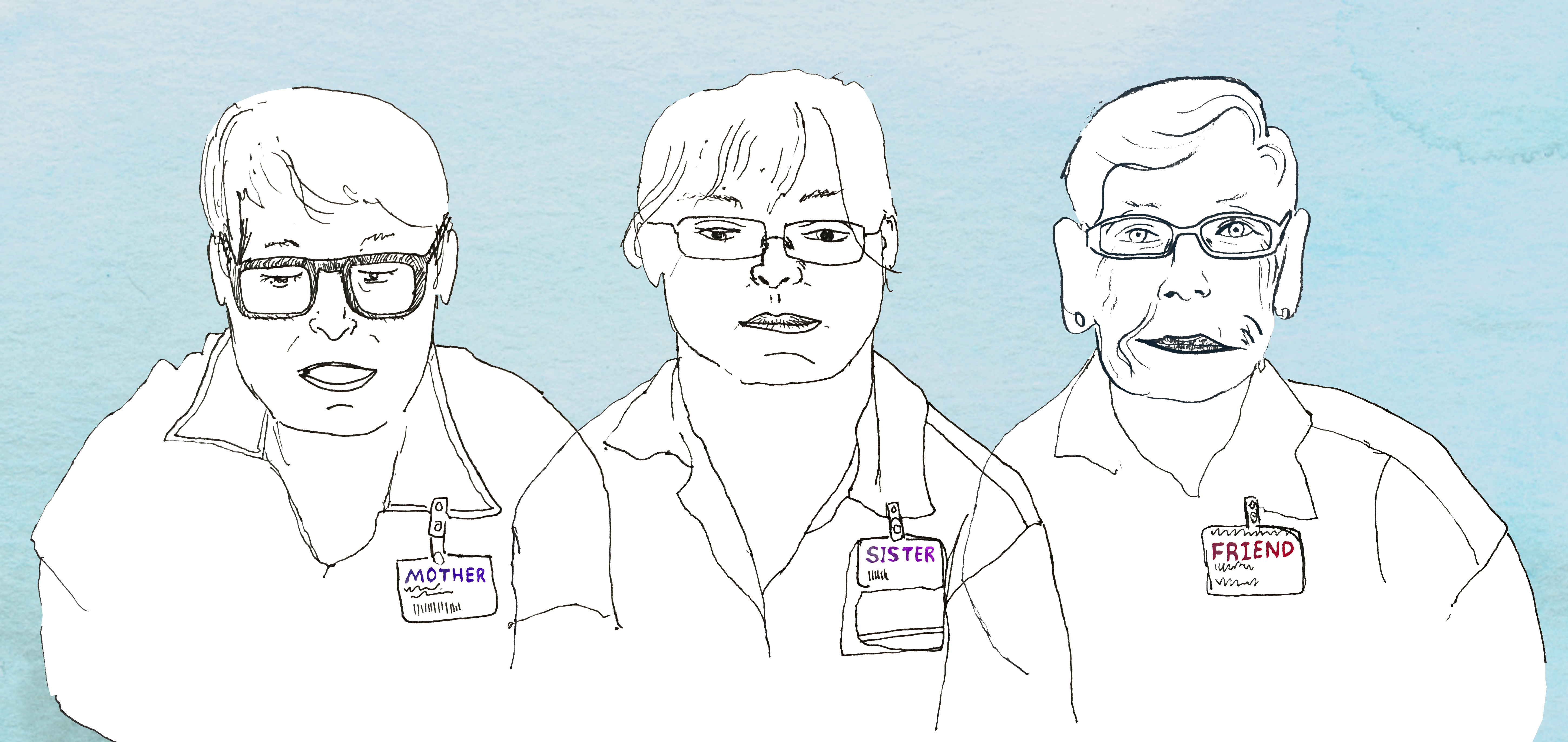 "A line drawing depicting three women with glasses. From left to right, their name tags read ""Mother, Sister, Friend."""