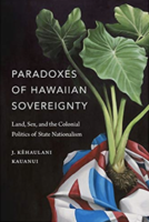 Statehood or Sovereignty? Unearthing Hawaiian History and Politics through the Lens of the Contemporary Sovereignty Movement