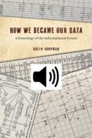 Informational selves – a genealogy of how data became to increasingly define how we operate (with audio)