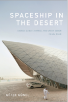 The Failed Potentials of Masdar City: Renegotiating the Present and Future through Climate Change Technologies in the United Arab Emirates
