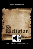 Surprising Possibilities in the Study of Religion and Materiality (with Audio)